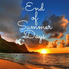 End of Summer Days